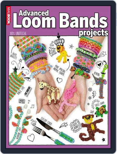 Advanced Loom Bands Projects Magazine (Digital) December 5th, 2014 Issue Cover