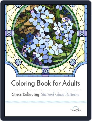 Coloring Book for Adults: Stress Relieving Stained Glass Magazine (Digital) July 1st, 2016 Issue Cover