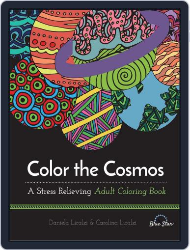 Color the Cosmos: A Stress Relieving Adult Coloring Book Magazine (Digital) July 1st, 2016 Issue Cover