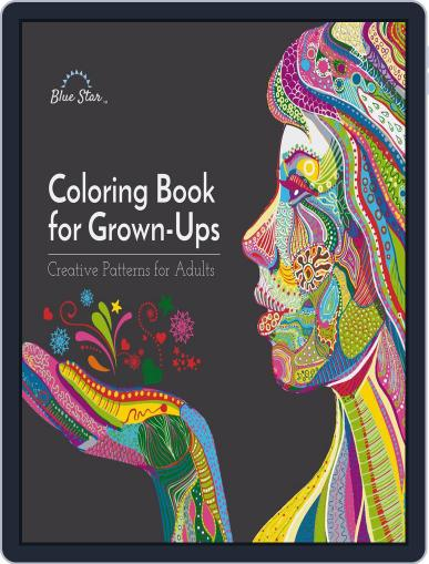 Coloring Book for Grown Ups: Creative Patterns for Adults Magazine (Digital) July 1st, 2016 Issue Cover