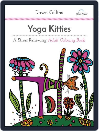 Yoga Kitties: A Stress Relieving Adult Coloring Book Magazine (Digital) July 1st, 2016 Issue Cover