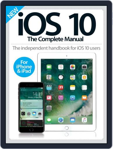 iOS 10 The Complete Manual Magazine (Digital) September 30th, 2016 Issue Cover