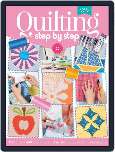 Quilting Step By Step Magazine (Digital) January 16th, 2017 Issue Cover