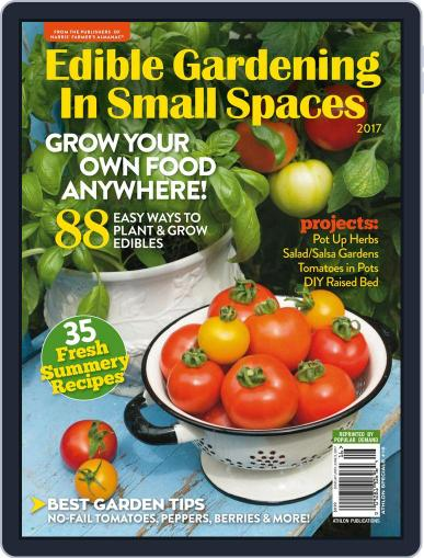 Edible Gardening In Small Spaces Magazine (Digital) March 1st, 2017 Issue Cover