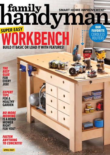 Family Handyman Magazine April 1st, 2021 Issue Cover