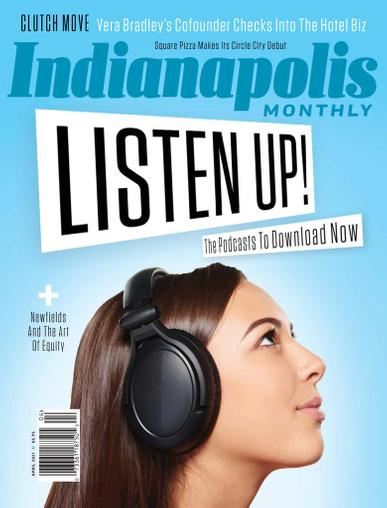 Indianapolis Monthly Magazine April 1st, 2021 Issue Cover