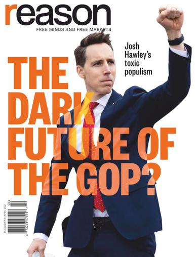 Reason Magazine April 1st, 2021 Issue Cover