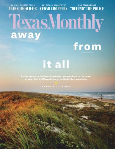 Texas Monthly Magazine August 1st, 2020 Issue Cover