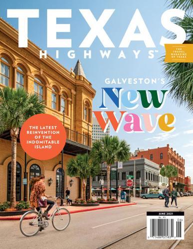Texas Highways Magazine June 1st, 2021 Issue Cover