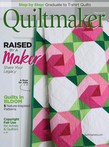 Quiltmaker Magazine May 1st, 2021 Issue Cover